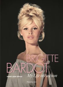 8893e8b03016ab Brigitte Bardot  My Life in Fashion